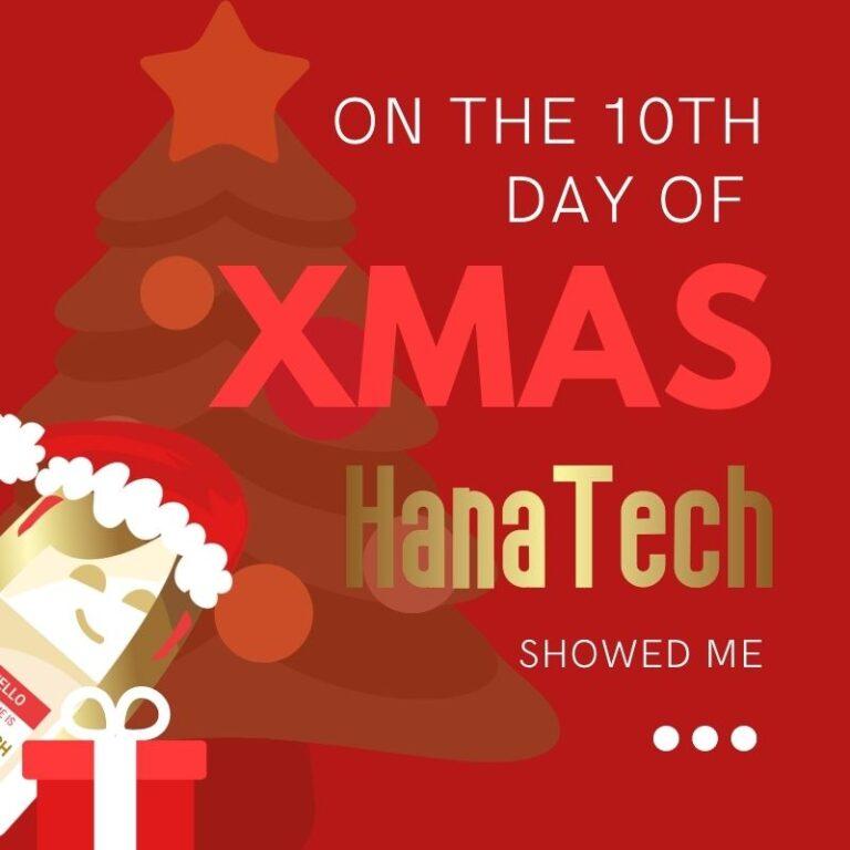 10th Day of HanaTech Xmas