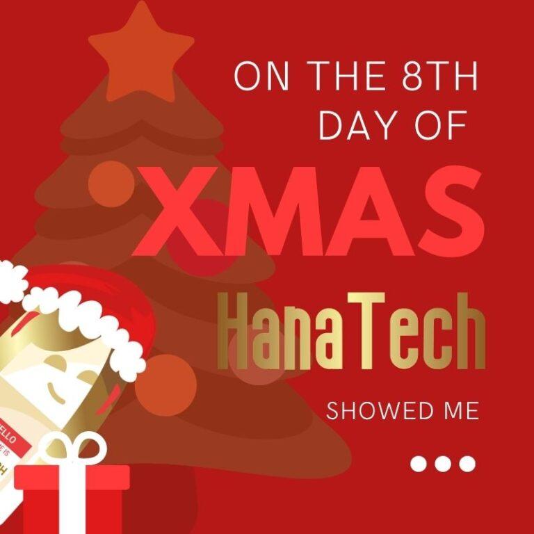 8th Day of HanaTech Christmas